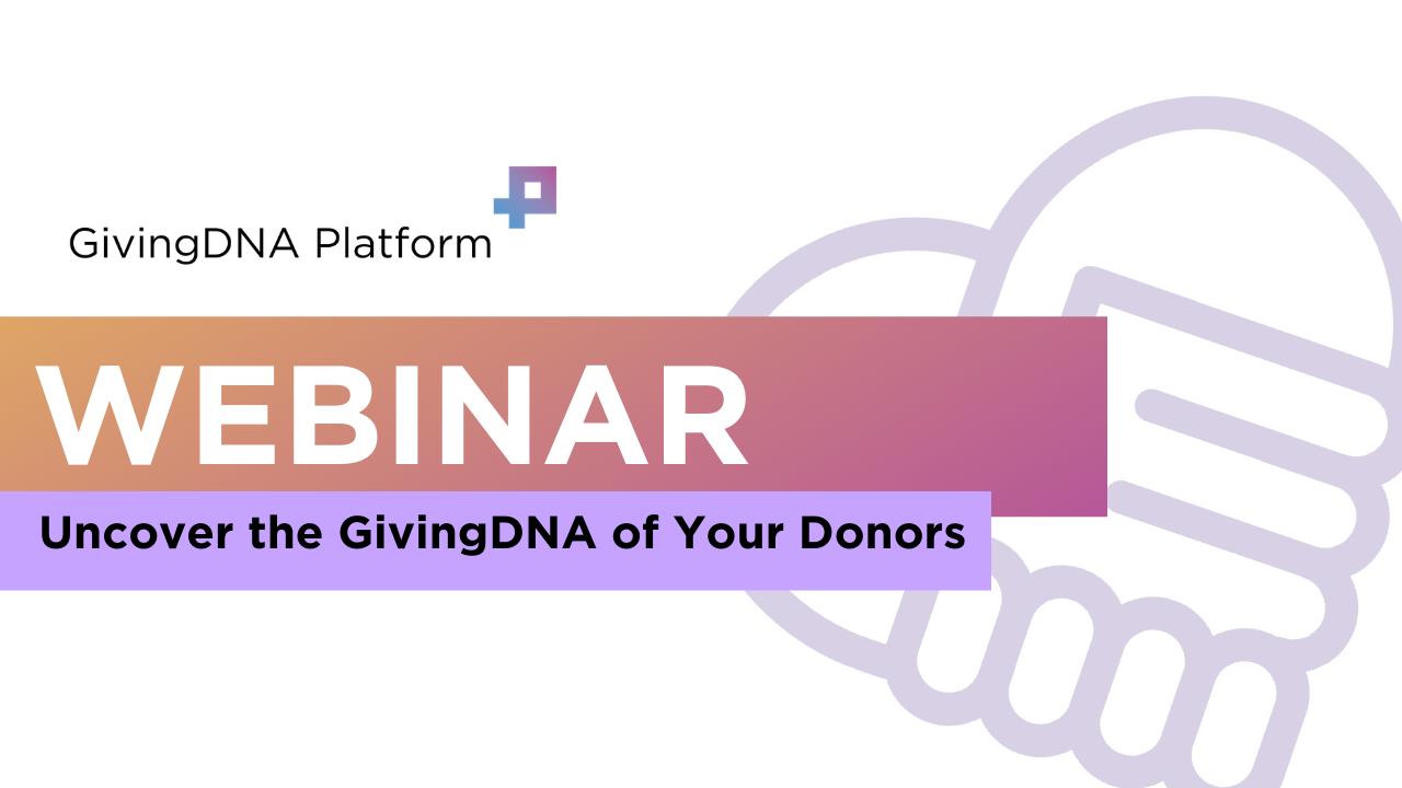 Introduction to the GivingDNA Platform - Webinar Recording